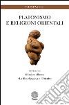 Platonismo e religioni orientali. «La filosofia greca e l'Oriente» libro