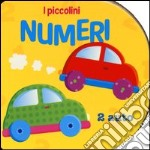 I numeri. Ediz. illustrata libro