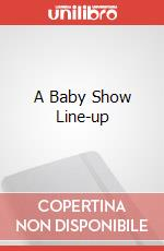 A BABY SHOW LINE-UP poster di BABIES COLLECTION