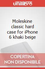 Moleskine classic hard case for iPhone 6 khaki beige articolo per la scrittura