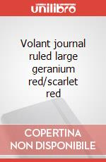 Volant journal ruled large geranium red/scarlet red articolo per la scrittura