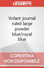 Volant journal ruled large powder blue/royal blue articolo per la scrittura
