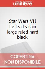 Star Wars VII Le lead villain large ruled hard black articolo per la scrittura
