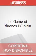 Le Game of thrones LG plain articolo per la scrittura