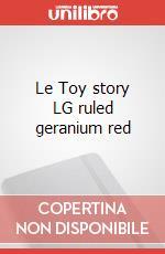 Le Toy story LG ruled geranium red articolo per la scrittura