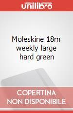 Moleskine 18m weekly large hard green articolo per la scrittura