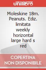Moleskine 18m. Peanuts. Ediz. limitata weekly horizontal large hard s red articolo per la scrittura