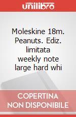 Moleskine 18m. Peanuts. Ediz. limitata weekly note large hard whi articolo per la scrittura