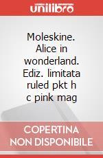 Moleskine. Alice in wonderland. Ediz. limitata ruled pkt h c pink mag articolo per la scrittura