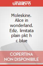 Moleskine. Alice in wonderland. Ediz. limitata plain pkt h c blue articolo per la scrittura