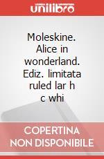 Moleskine. Alice in wonderland. Ediz. limitata ruled lar h c whi articolo per la scrittura
