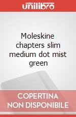 Moleskine chapters slim medium dot mist green articolo per la scrittura