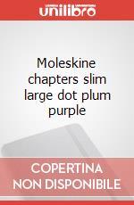 Moleskine chapters slim large dot plum purple articolo per la scrittura