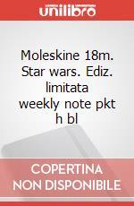 Moleskine 18m. Star wars. Ediz. limitata weekly note pkt h bl articolo per la scrittura