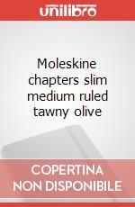 Moleskine chapters slim medium ruled tawny olive articolo per la scrittura