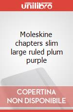 Moleskine chapters slim large ruled plum purple articolo per la scrittura