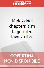 Moleskine chapters slim large ruled tawny olive articolo per la scrittura