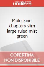 Moleskine chapters slim large ruled mist green articolo per la scrittura