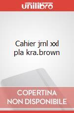 Cahier jrnl xxl pla kra.brown articolo per la scrittura