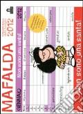 Non sono una santa! Mafalda. Calendario della famiglia 2012 scrittura