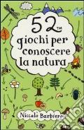 52 giochi per conoscere la natura. Carte scrittura