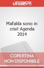 Mafalda sono in crisi! Agenda 2014 articolo per la scrittura di Quino