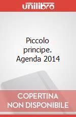 Piccolo principe. Agenda 2014 articolo per la scrittura di Saint-Exupéry Antoine de