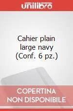 Cahier plain large navy (Conf. 6 pz.) articolo per la scrittura