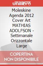 Moleskine Agenda 2012 Cover Art MATHIAS ADOLFSON - Settimanale Orizzontale Large articolo per la scrittura