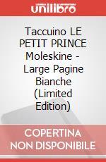 Taccuino LE PETIT PRINCE Moleskine - Large Pagine Bianche (Limited Edition) articolo per la scrittura