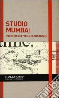 Inspiration and process in architecture. Studio Mumbai. Ediz. illustrata art vari a