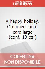 A happy holiday. Ornament note card large (conf. 10 pz.) articolo per la scrittura