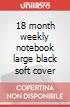 18 month weekly notebook large black soft cover art vari a