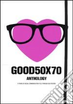 Good 50x70. Anthology. Ediz. illustrata articolo per la scrittura