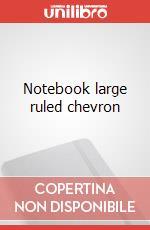 Notebook large ruled chevron articolo per la scrittura