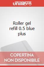 Roller gel refill 0.5 blue plus articolo per la scrittura
