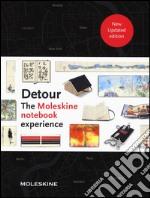 Detour. The Moleskine notebook experience. Ediz. illustrata articolo per la scrittura