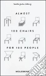 Almost 100 chairs for 100 people. Ediz. illustrata articolo per la scrittura di Lobkowicz Gaetani Isabella