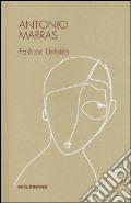 Antonio Marras fashion unfolds. Ediz. illustrata art vari a