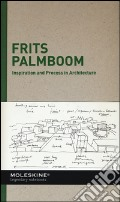 Inspiration and process in architecture. Frits Palmboom. Ediz. illustrata art vari a