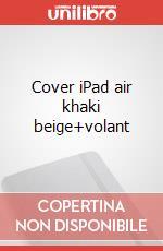 Cover iPad air khaki beige+volant articolo per la scrittura