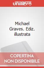 Michael Graves. Ediz. illustrata articolo per la scrittura