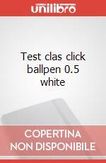 Test clas click ballpen 0.5 white articolo per la scrittura