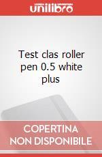 Test clas roller pen 0.5 white plus articolo per la scrittura