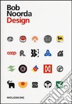 Bob Noorda. Design. Ediz. inglese articolo per la scrittura di Piazza M. (cur.)