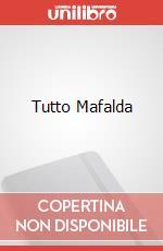 Tutto Mafalda articolo per la scrittura di Quino; Giovannucci I. (cur.)