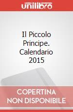 Il Piccolo Principe. Calendario 2015 articolo per la scrittura