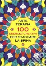 Arte terapia. 100 esercizi creativi per staccare la spina articolo per la scrittura