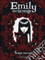 Tempi oscuri. Emily the strange articolo per la scrittura di Reger Rob; Gruner Jessica