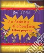 La fabbrica di cioccolato. Libro pop-up articolo per la scrittura di Dahl Roald